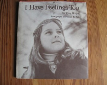 I Have Feelings Too by Terry Berger 1979 Hardcover