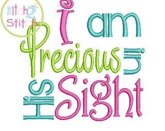 Precious in His Sight embroidery design in 4x4, 5x7 and 6x10 INSTANT DOWNLOAD now available