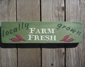 Farm Fresh - Locally Grown - Rustic Wood Sign - Hand Painted Kitchen Art Sign