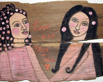 "Folk art Painting on reclaimed wood ""Love is not Black or White"" Original Painting outsider art"