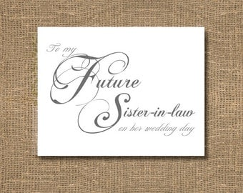 To My Future Sister In Law On Her Wedding Day Card   Sentimental Wedding Card   Specifically Named Wedding Note   Day of Wedding   Classic