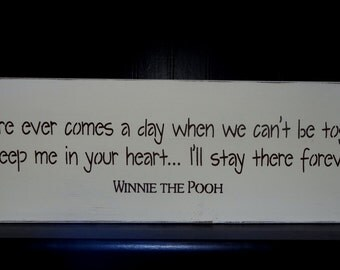 If There Ever Comes A Day When We Can't Be Together Winnie The Pooh Sign Decoration