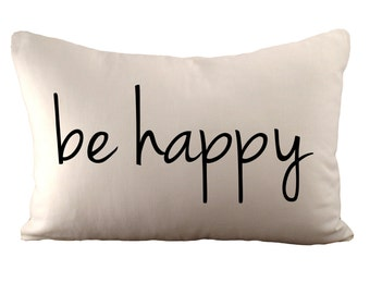be happy - Cushion/ Pillow Cover - 12x18