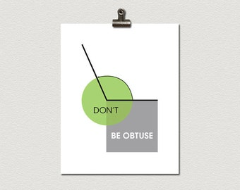 Don't Be Obtuse Angle Math Poster Print 11 x14
