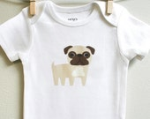 Baby clothes, pug. Long or short sleeve. Your choice of size.