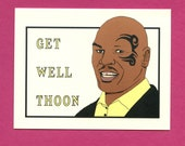 GET WELL THOON - Mike Tyson Get Well - Get Well Card - Mike Tyson - Get Well Soon Card - Mike Tyson Card - Funny Card for Friend - Item G006