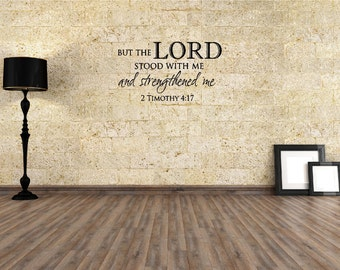 But the Lord stood with me and strengthened me  2 Timothy 4:17 wall art wall sayings vinyl letters stickers decals