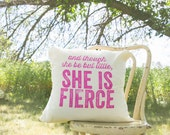 "She is Fierce - 16"" - ish handmade Decorative Pillow - organic tea towel natural flour sack - Shakespeare quote - living room couch pillow"