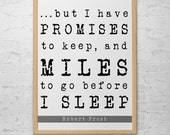 But I Have Promises To Keep - Artistic Print Robert Frost Quote