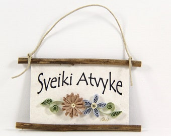 Quilled Magnet -336 - Sveiki Atvyke- Lithuanian Welcome,Pale Speckled Flowers, Brown and Blue Decor