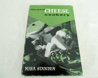 Vintage The ART of CHEESE COOKERY by Nika Standen 1960