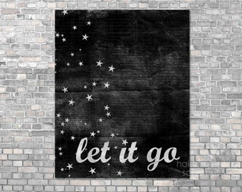 Inspirational Let it Go Typography Poster - Black Starry Celestial - White Stars - Motivational Art Print