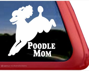 Poodle Mom   DC820MOM   High Quality Adhesive Vinyl Poodle Window Decal Sticker