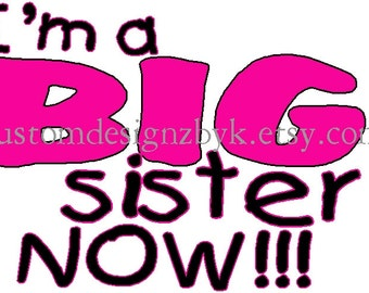 Big Sister Now iron-on shirt decal NEW by kustomdesignzbyk