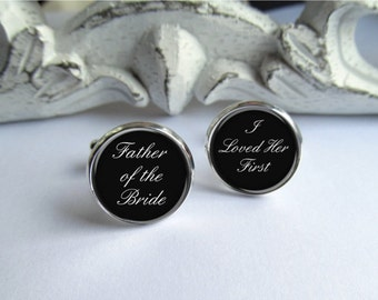 Cufflinks, Father Of The Bride, Wedding Keepsake Cufflinks, I Loved Her First