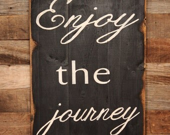 Large Wood Sign - Enjoy the Journey - Farmhouse Sign - Gift - Gallery Wall - Wood Sign - Graduation Gift