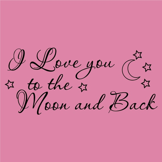 Items Similar To I Love You To The Moon And Back Vinyl: Items Similar To I Love You To The Moon And Back! Decor