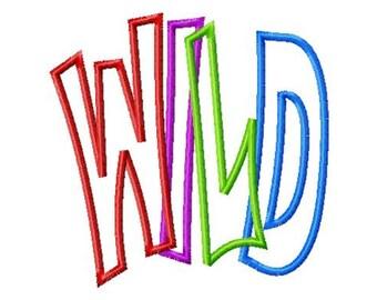 WILD - Applique - Machine Embroidery Design - 8 Sizes