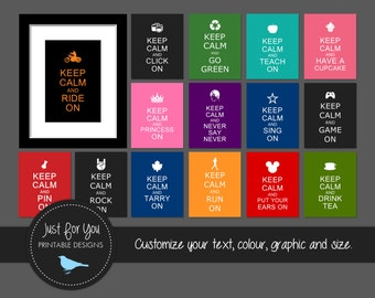 Keep Calm and Carry On - Create Your Own - YOU PRINT (Digital File) Custom Wall Art Print Poster Sign