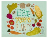 Eat more plants 8 x 10 print