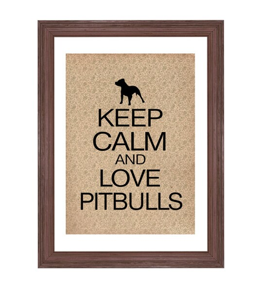 Pitbull Dog Art Print Keep Calm and Love Your Pitbull, Vintage Inspired