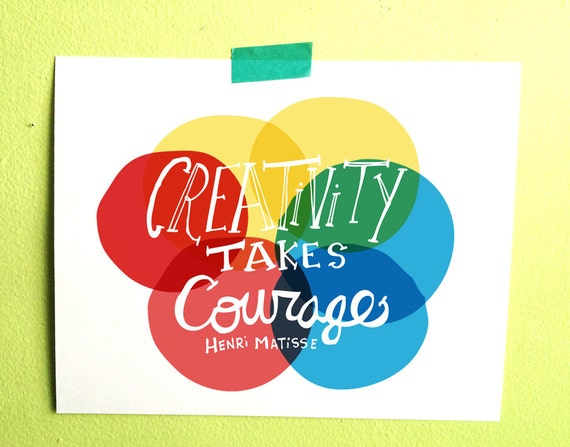 Creativity Takes Courage- 10x8 print