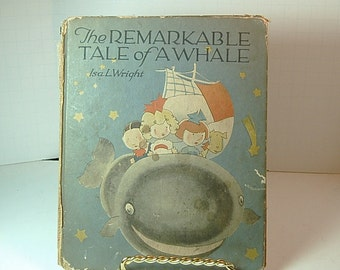 """Rare Vintage Illustrated Children's Book -  """"The Remarkable Tale of A Whale"""" by Isa L. Wright - First Edition"""