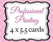 Professional Printing for any 4x5.5 invitation design