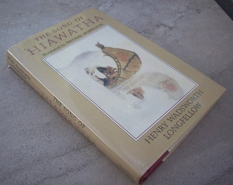 The Song of Hiawatha  By Henry Wadsworth Longfellow  Copyright 1982
