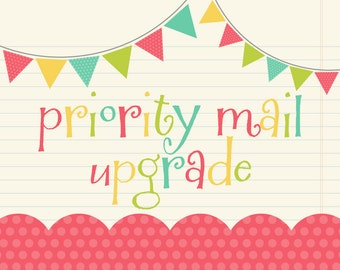 PRIORITY SHIPPING UPGRADE -- Add On Only