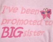 Big Sister T-shirt- I've been promoted