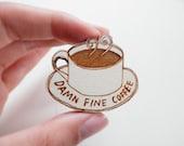 Twin Peaks Brooch - 'Damn Fine Coffee'