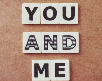 you and me, letters, words, fine art photography