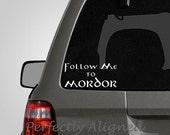 Follow Me To Mordor - Funny Lord of the Rings iInspired Car Decal