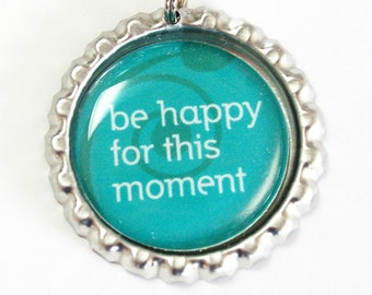 Bookmark, book mark, Shepherd Hook, Be Happy For This Moment, Teal, Teal Bookmark, Inspirational, Happiness (2794)