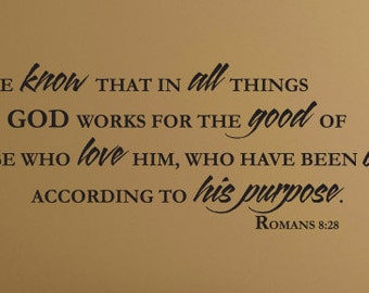 """Bible Verse Romans 8 28 Wall Decal """"And we know that in all things God works for the good of those who love him..."""" -Art Vinyl Lettering"""