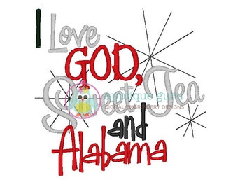 I Love God, Sweet Tea and Alabama -- Machine Embroidery Design
