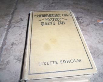 Lizette Edholm Merriweather Girls Mystery of Queen's Fan Hardcover HC 1932