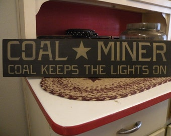 Coal Miner Coal Keeps The Lights On Handcrafted Sign