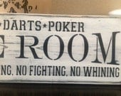 Game Room- billiards, darts, poker , house rules- no cheating, no fighting, no whining, primitive