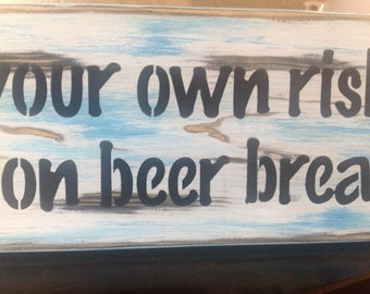 Swim at you own risk, lifeguard on beer break, Wood sign, primitive, vintage, pool decor, patio, yard, outside signs