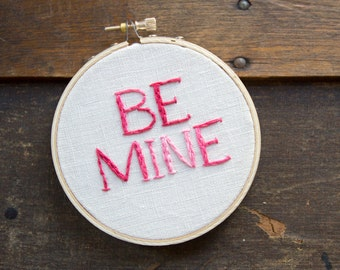 Be Mine Valentine's Day Hoop Art, Embroidery Art, Pink and White, Typography Illustrated Text, Wedding Engagement Wall Art, Hanging Textile