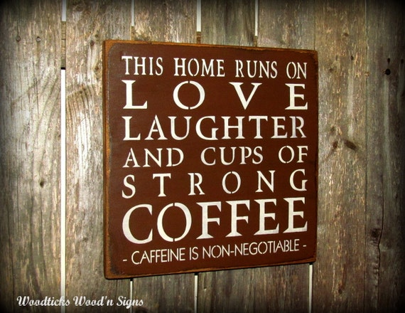 Funny Coffee sign Wooden Sign Coffee Home sign by Woodticks