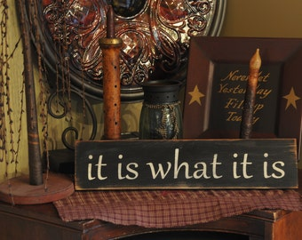 It Is What It Is handpainted stenciled wood sign