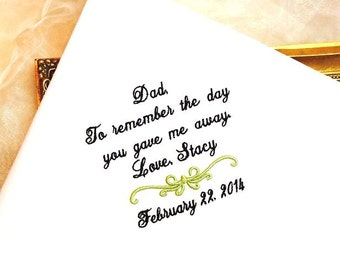 Father of The Bride Handkerchief -Hankie - Hanky -To REMEMBER the DAY you gave me AWAY - Dad  Daddy - Gift for Father of the Bride - Wedding