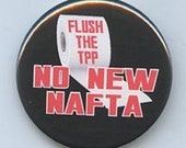 Flush the TPP No New NAFTA button