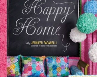 HAPPY HOME book by Jennifer Paganelli--21 Projects to Pretty Up Your Home