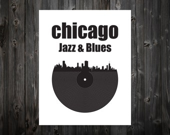 Chicago, Jazz, Blues, Print, Chicago, Chicago Art, Chicago Poster, Chicago Print, Chicago Sign, Chicago Skyline
