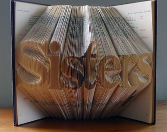 Folded Book Art - Sisters - Gift for Best Friend - Book Lover - Family Gift - Paper Art - Book Origami - Folding Books