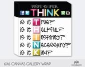 Before you speak, think... Classroom Teacher Gift - Wall sign - Kids 6x6